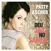 Play & Download Deu Jazz No Samba by Patty Ascher | Napster
