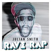 Rave Rap by Julian Smith