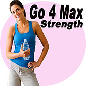 Play & Download Go 4 Max Strength (H.I.I.T. High Intensity Interval Training) by Various Artists | Napster