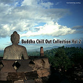 Play & Download Buddha Chill Out Collection, Vol. 2 by Various Artists | Napster