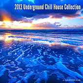 Play & Download Underground Chill House Collection by Various Artists | Napster