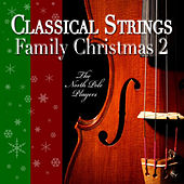 Play & Download Classical Strings Family Christmas 2 by The North Pole Players | Napster