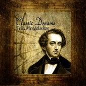 Classic Dreams: Felix Mendelsshon by Orquesta Lírica de Barcelona