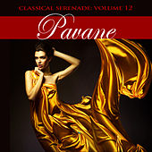 Play & Download Classical Serenade: Pavane, Vol. 12 by Various Artists | Napster