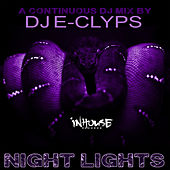 Play & Download DJ E-Clyps Night Lights Mix by Various Artists | Napster