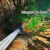 Play & Download Underground Latin Grooves by Various Artists | Napster