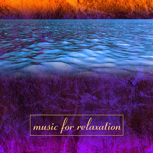 Play & Download Music for Relaxation by Music For Relaxation | Napster