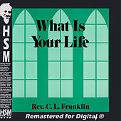 What Is Your Life by Rev. C.L. Franklin