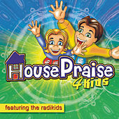 Play & Download House Praise 4 Kids by The Radikids | Napster