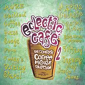 Play & Download Eclectic Cafe 2 by Various Artists | Napster