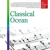 The Classical Greats Series, Vol.18: Classical Ocean by Global Journey