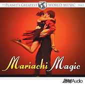 The Planet's Greatest World Music, Vol. 5: Mariachi Magic by Keith Halligan