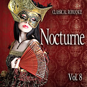 Classical Romance: Nocturne, Vol. 8 by Various Artists
