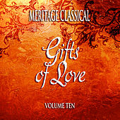 Play & Download Meritage Classical: Gifts of Love, Vol. 10 by Various Artists | Napster