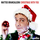 Christmas With You by Matteo Brancaleoni
