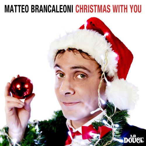 Play & Download Christmas With You by Matteo Brancaleoni | Napster