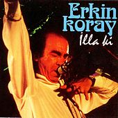 Play & Download İllaki by Erkin Koray | Napster