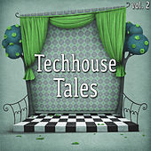 Play & Download Techhouse Tales, Vol. 2 by Various Artists | Napster