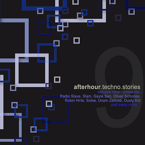 Play & Download Afterhour Techno Stories, Vol. 9 by Various Artists | Napster