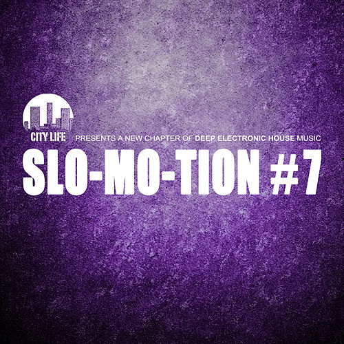 Slo-Mo-Tion #7 - A New Chapter of Deep Electronic House Music by Various Artists