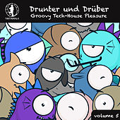 Play & Download Drunter und Drüber, Vol. 5 - Groovy Tech House Pleasure! by Various Artists | Napster