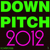 Downpitch 2012 by Various Artists