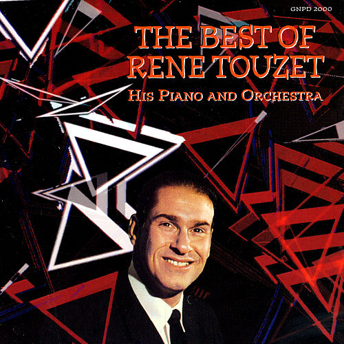 The Best Of Rene Touzet (His Piano and  Orchestra) by Rene Touzet