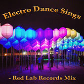 Play & Download Electro Dance Sings: Red Lab Records Mix by Various Artists | Napster