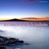 Play & Download Best Ambient Melodies for Meditation by Various Artists | Napster