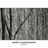 Allergy To Consciousness - Evidence One by Various Artists