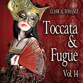 Play & Download Classical Romance: Toccata & Fugue, Vol. 14 by Various Artists | Napster