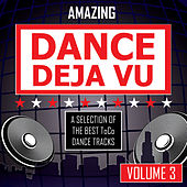 Play & Download Amazing Dance Deja Vu - vol. 3 by Various Artists | Napster