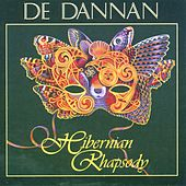 Play & Download Hibernian Rhapsody by De Dannan | Napster