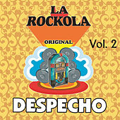La Rockola Despecho, Vol. 2 by Various Artists
