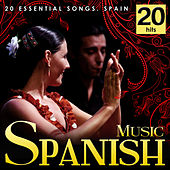 Spanish Music. 20 Essential Songs. Spain by Various Artists