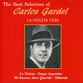 Play & Download The Best Selection Of Carlos Carlos Gardel la Violeta 1930 by Carlos Gardel | Napster