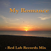 Play & Download My Romance: Red Lab Records Mix by Various Artists | Napster