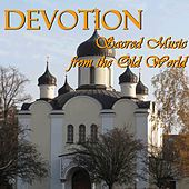 Devotion: Sacred Music from the Old World by Various Artists