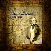 Play & Download Classic Dreams: Franz Liszt by Orquesta Lírica de Barcelona | Napster