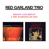 Play & Download Bright and Breezy + the Nearness of You by Red Garland | Napster