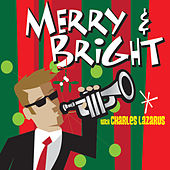 Merry and Bright by Charles Lazarus