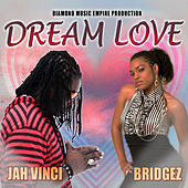 Dream Love (feat. Bridgez) - Single by Jah Vinci
