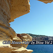 Play & Download Chill House Cafe in Ibiza, Vol. 2 by Various Artists | Napster