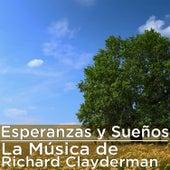 Esperanzas y Sueños: La Música de Richard Clayderman by Richard Clayderman