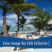 Play & Download Latin Lounge Bar Café Collection, Vol. 2 by Various Artists | Napster