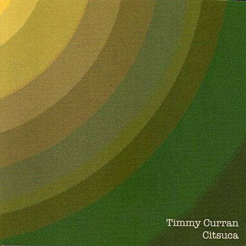Play & Download Citsuca by Timmy Curran | Napster