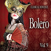 Classical Romance: Bolero, Vol. 9 von Various Artists