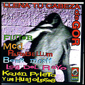 Play & Download Llena Tu Cabeza de Gor by Various Artists | Napster