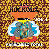 Play & Download La Rockola Parrandeo Total, Vol. 1 by Various Artists | Napster