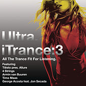 Play & Download Ultra iTrance 3 by Various Artists | Napster